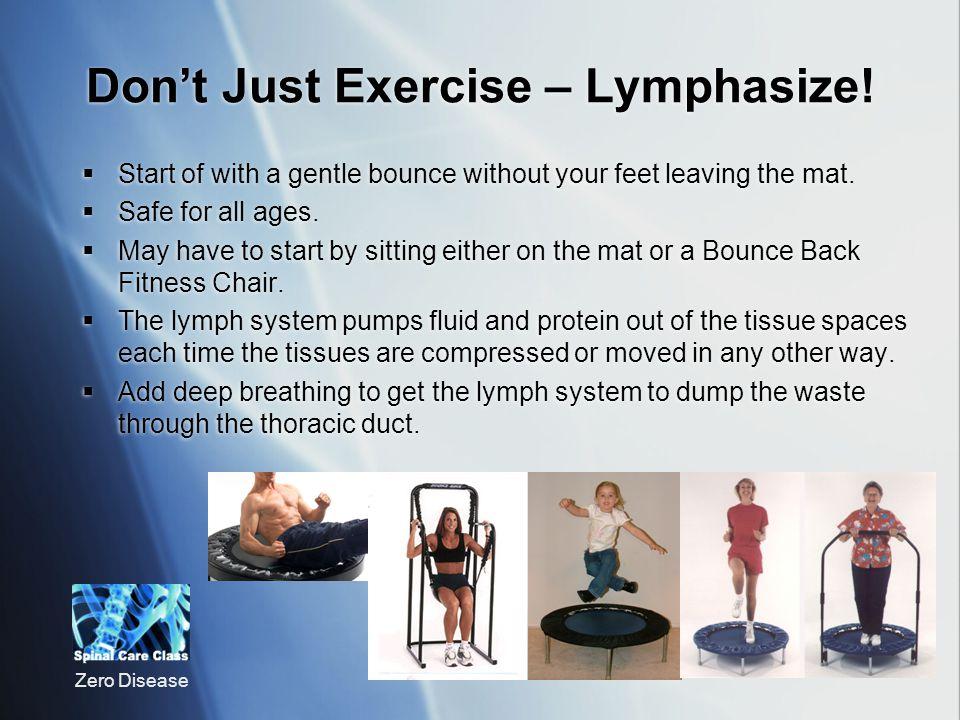 Zero Disease Dont Just Exercise – Lymphasize.