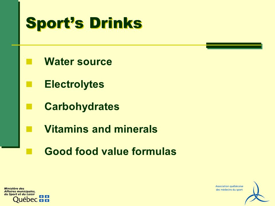 Sports Drinks Water source Electrolytes Carbohydrates Vitamins and minerals Good food value formulas