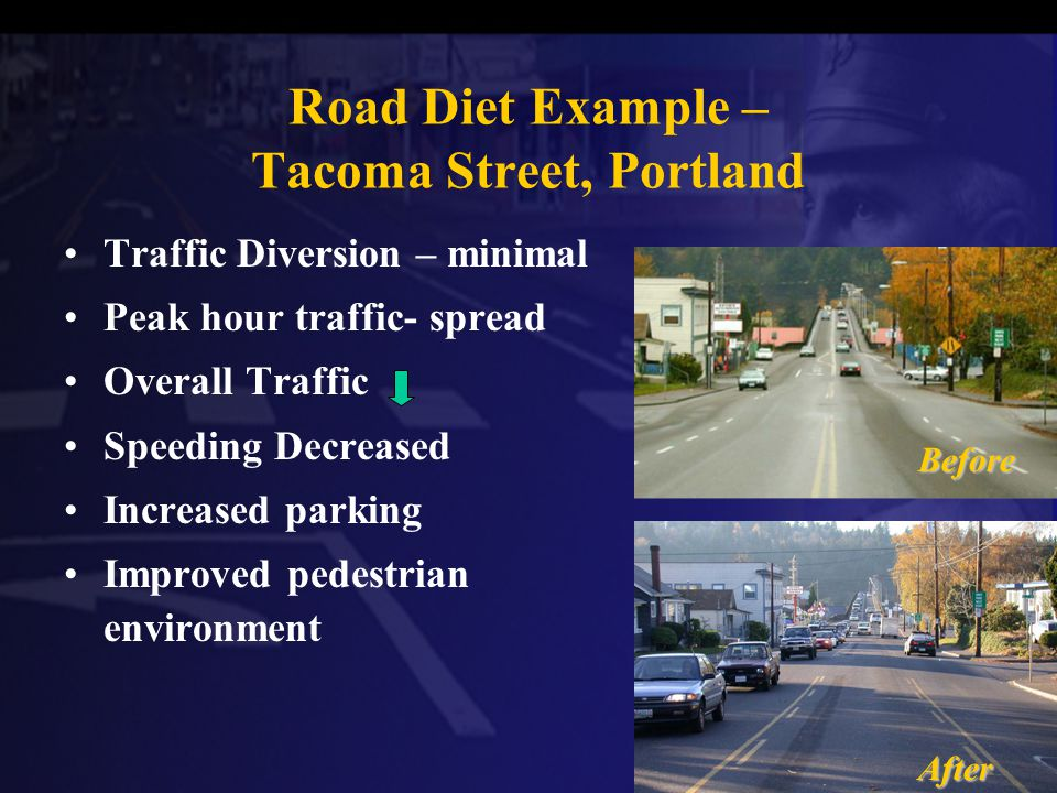 Traffic Diversion – minimal Peak hour traffic- spread Overall Traffic Speeding Decreased Increased parking Improved pedestrian environment Before Afte