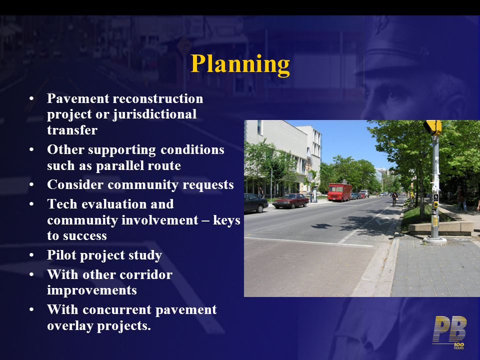 Pavement reconstruction project or jurisdictional transfer Other supporting conditions such as parallel route Consider community requests Tech evaluat