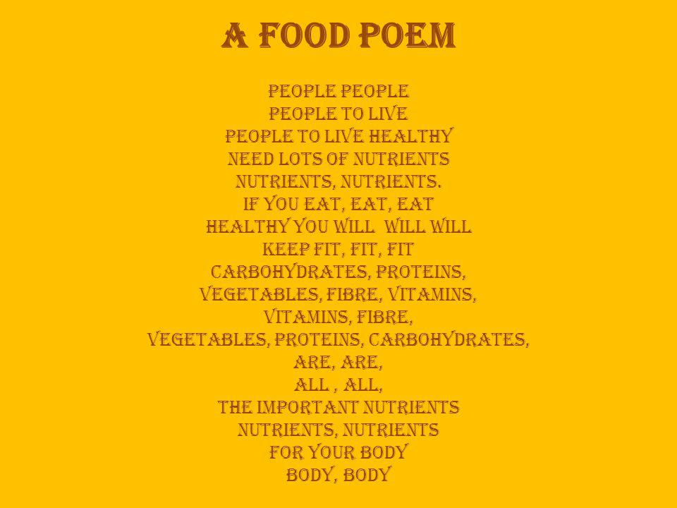 A food poem people people people to live people to live healthy need lots of nutrients nutrients, nutrients.