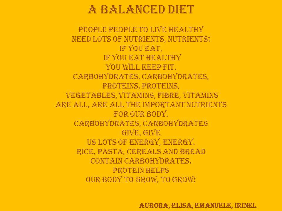 A balanced diet People people to live healthy need lots of nutrients, nutrients.