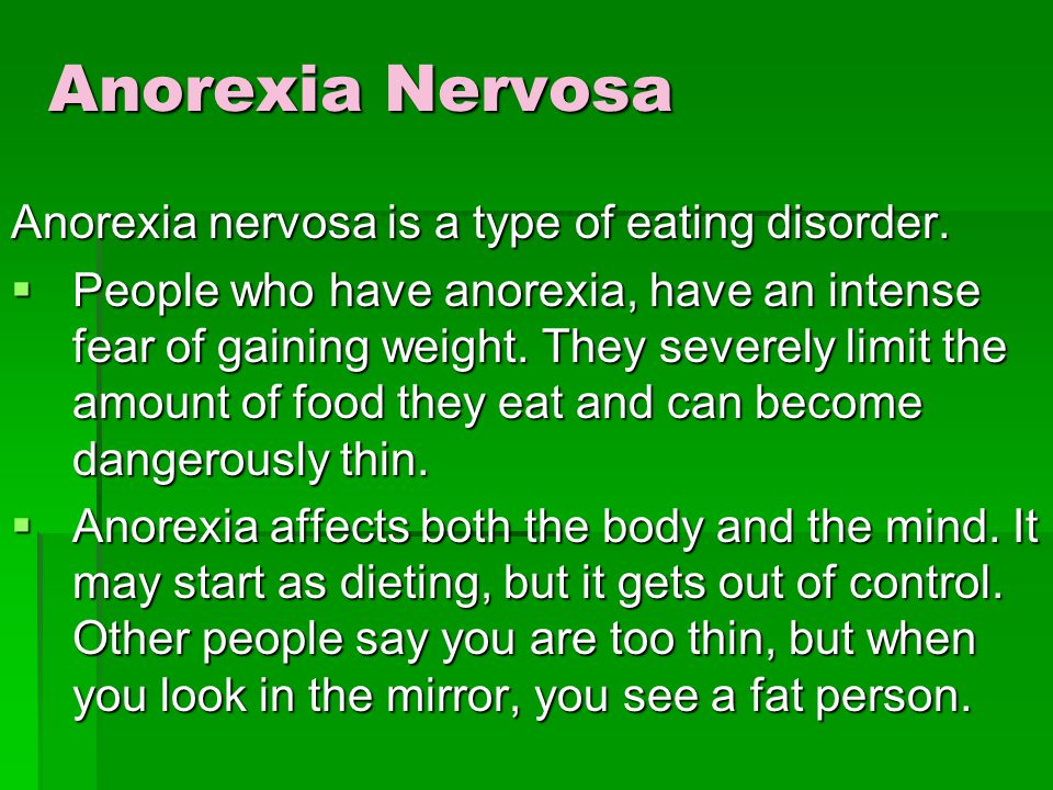 Anorexia Nervosa Anorexia nervosa is a type of eating disorder.