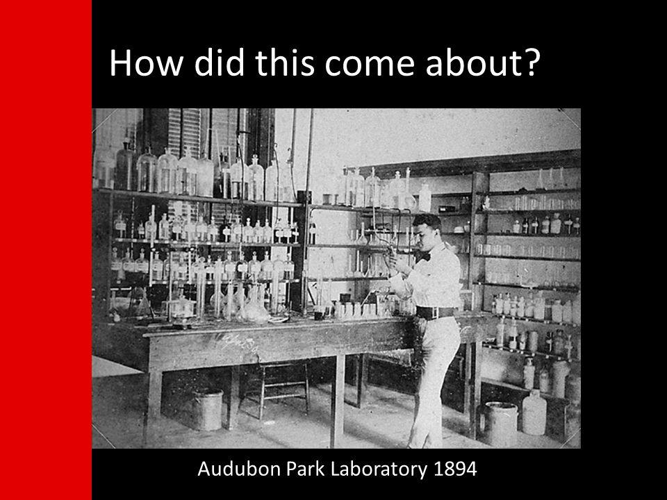 How did this come about Audubon Park Laboratory 1894