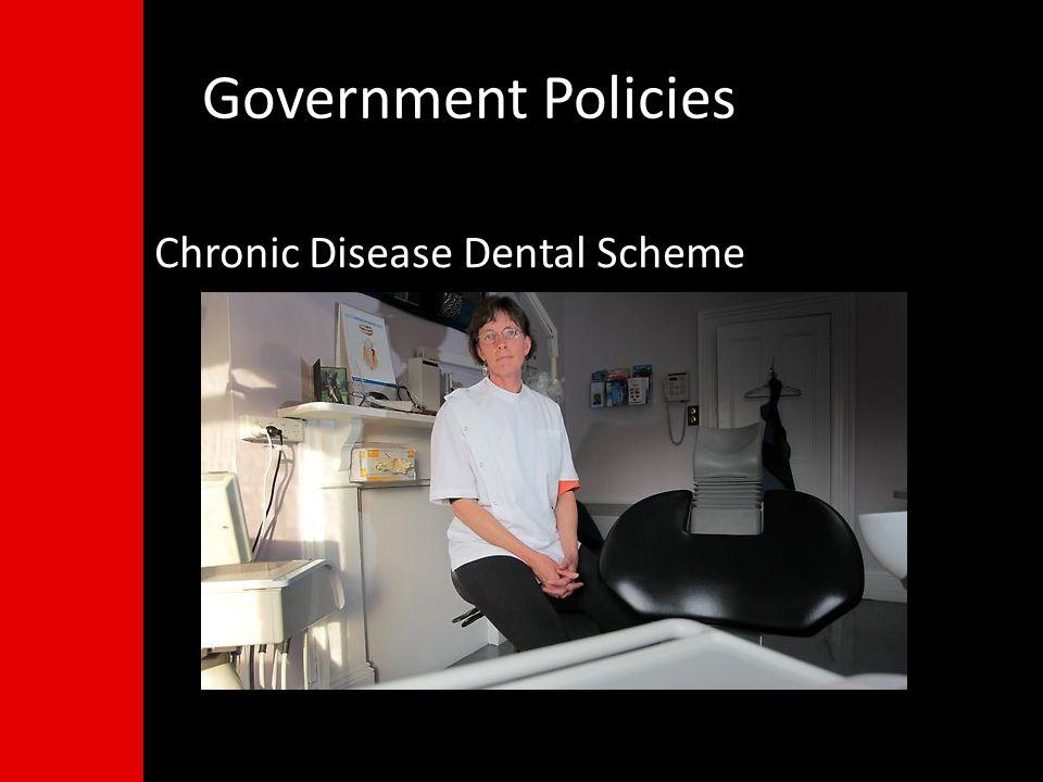 Chronic Disease Dental Scheme Government Policies