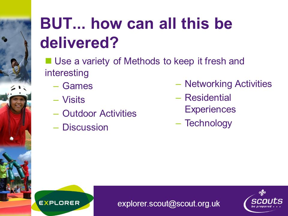 explorer.scout@scout.org.uk More info – where can you go.