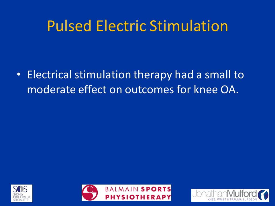 Pulsed Electric Stimulation Electrical stimulation therapy had a small to moderate effect on outcomes for knee OA.