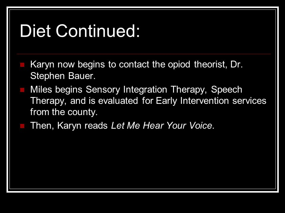 Diet Continued: Karyn now begins to contact the opiod theorist, Dr.
