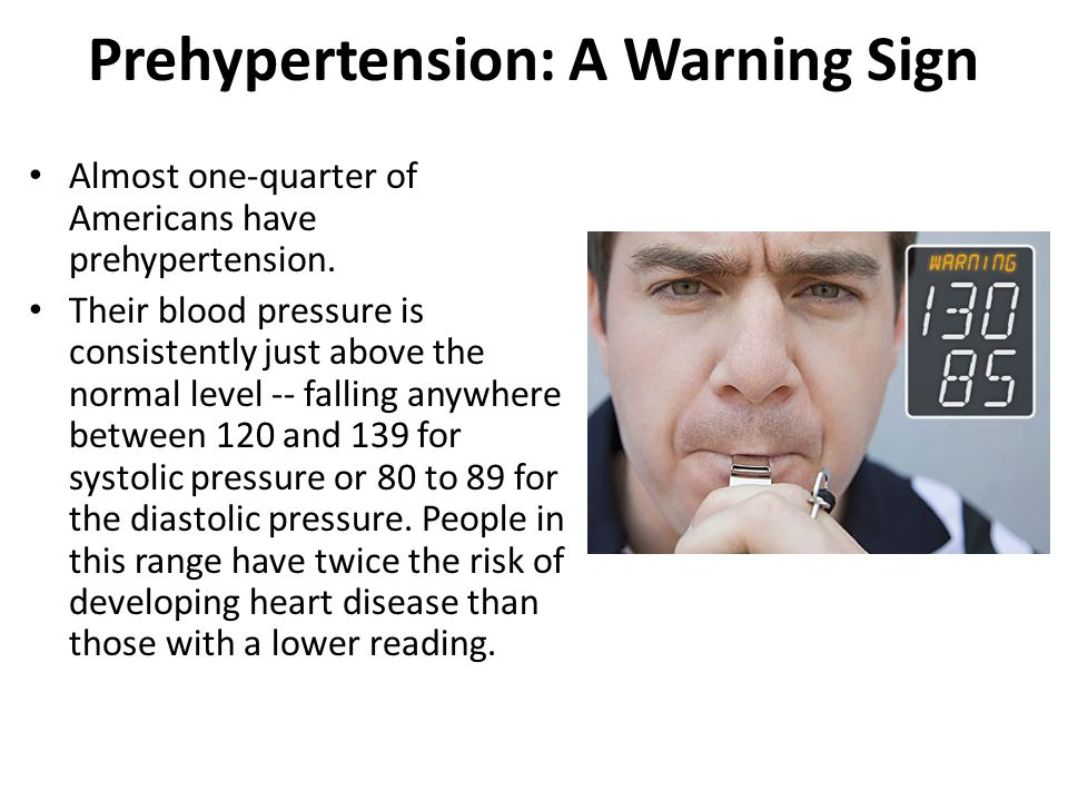 Almost one-quarter of Americans have prehypertension. Their blood pressure is consistently just above the normal level -- falling anywhere between 120