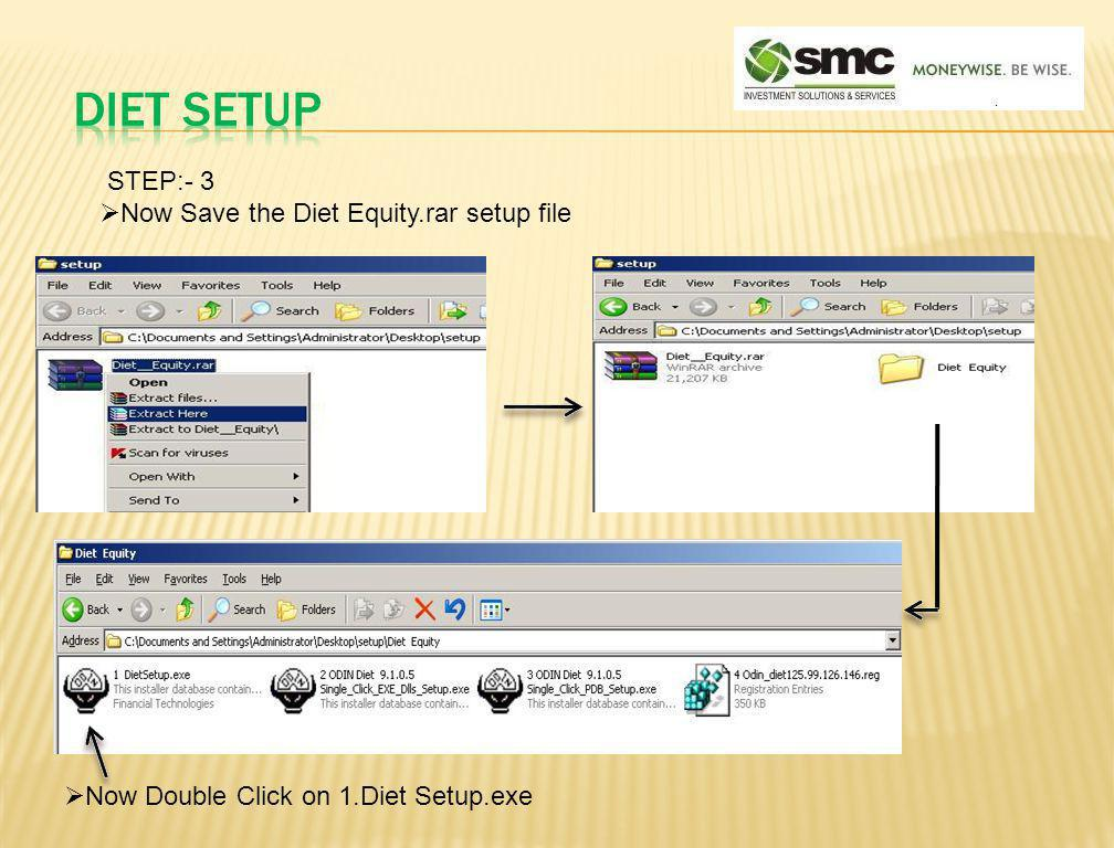STEP:- 3 Now Save the Diet Equity.rar setup file Now Double Click on 1.Diet Setup.exe