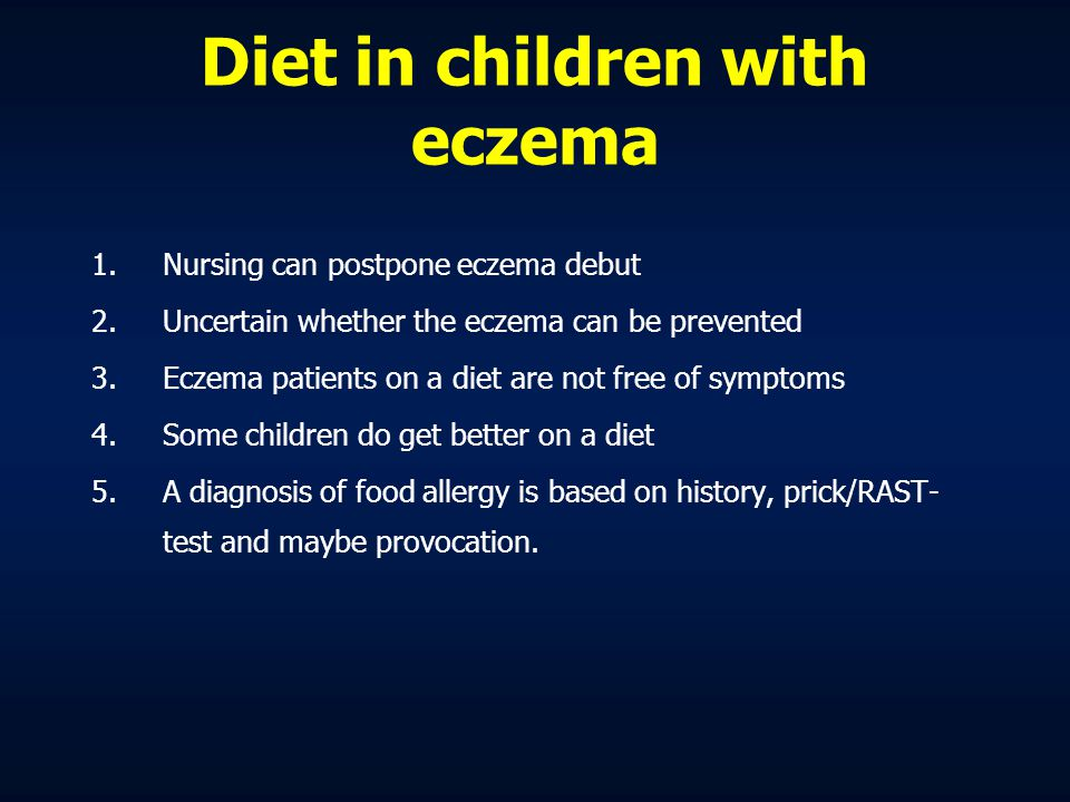 Dietary treatment in patients with eczema 1.Many positive prick/RAST-tests concerning foods are not clinically relevant 2.Some food allergies can disappear when the child grows older 3.Dietary treatment do not always need to be life long 4.It is important to consider the diet from time to time.