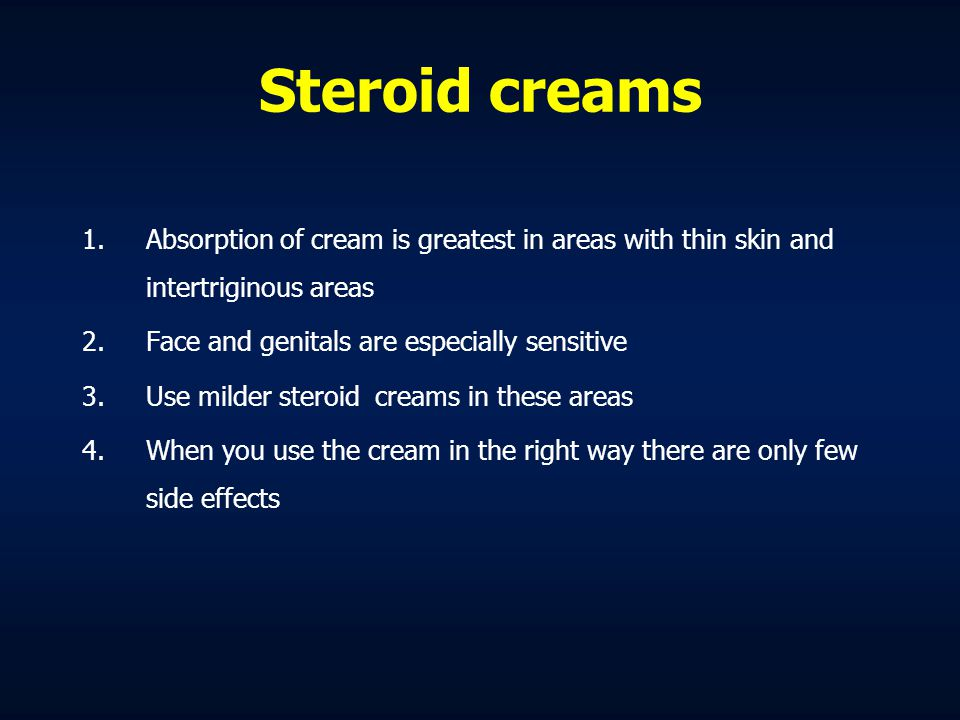 Steroid side effects Atrophy Skin bleedings Telangiectasiae Infections Acne Worsening of the disease when you stop the treatment