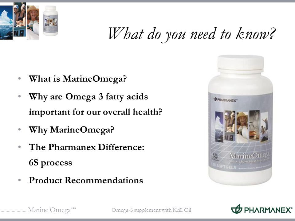 Marine Omega Omega-3 supplement with Krill Oil What do you need to know? What is MarineOmega? Why are Omega 3 fatty acids important for our overall he