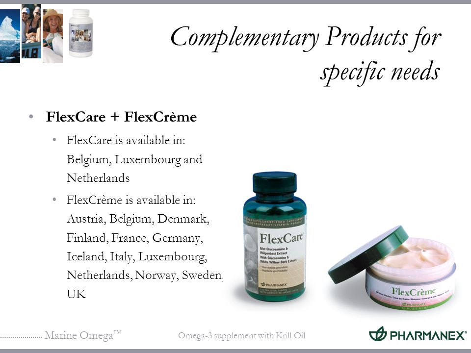 Marine Omega Omega-3 supplement with Krill Oil Complementary Products for specific needs FlexCare + FlexCrème FlexCare is available in: Belgium, Luxem