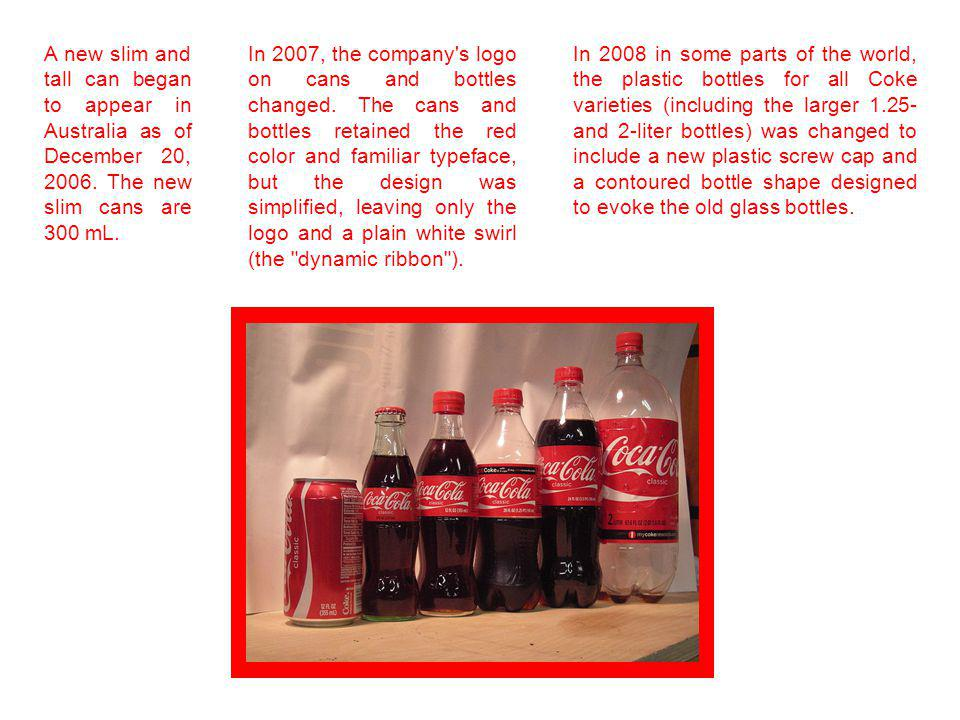 In 2007, the company's logo on cans and bottles changed. The cans and bottles retained the red color and familiar typeface, but the design was simplif