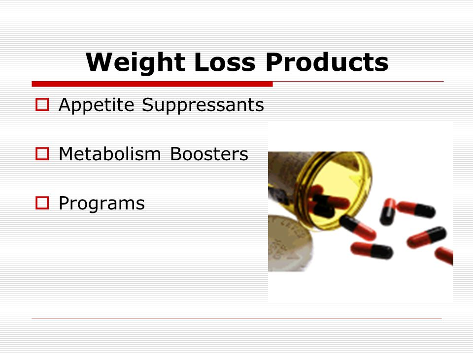 Weight Loss Products Appetite Suppressants Metabolism Boosters Programs