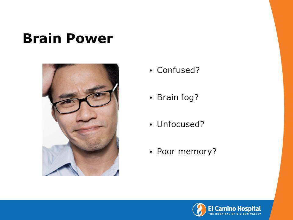 Brain Power Confused? Brain fog? Unfocused? Poor memory?