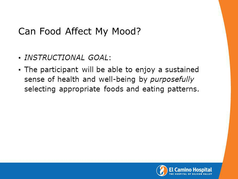 Can Food Affect My Mood.Objectives: At the end of this seminar, you will be able to… 1.