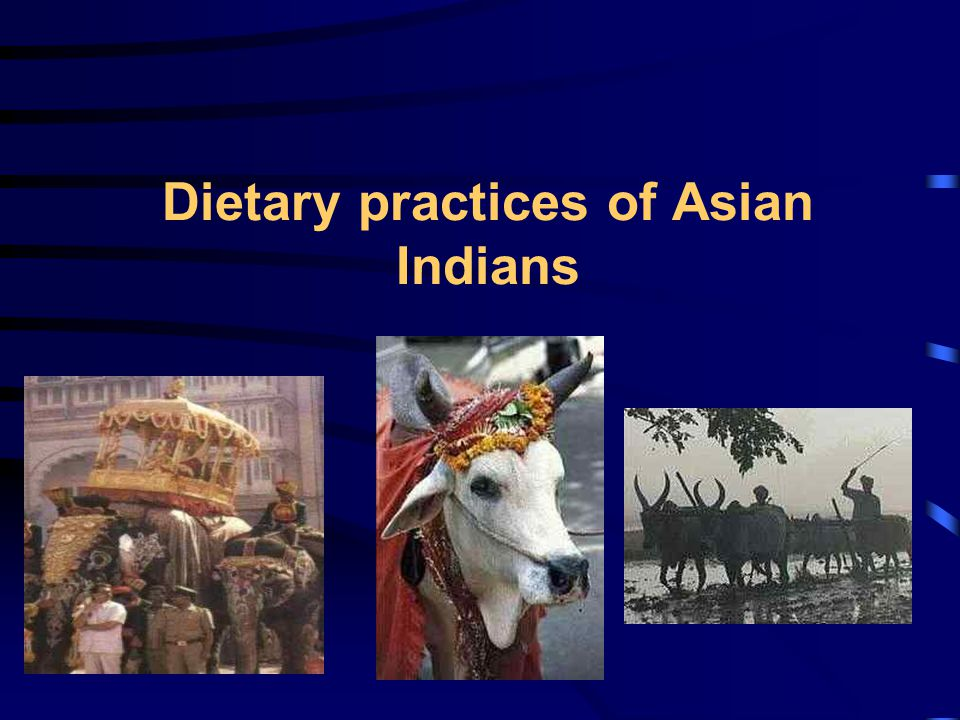 Dietary practices of Asian Indians