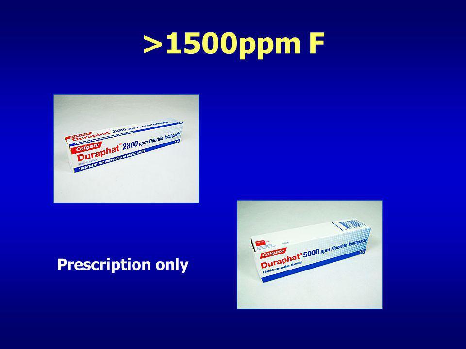 >1500ppm F Prescription only