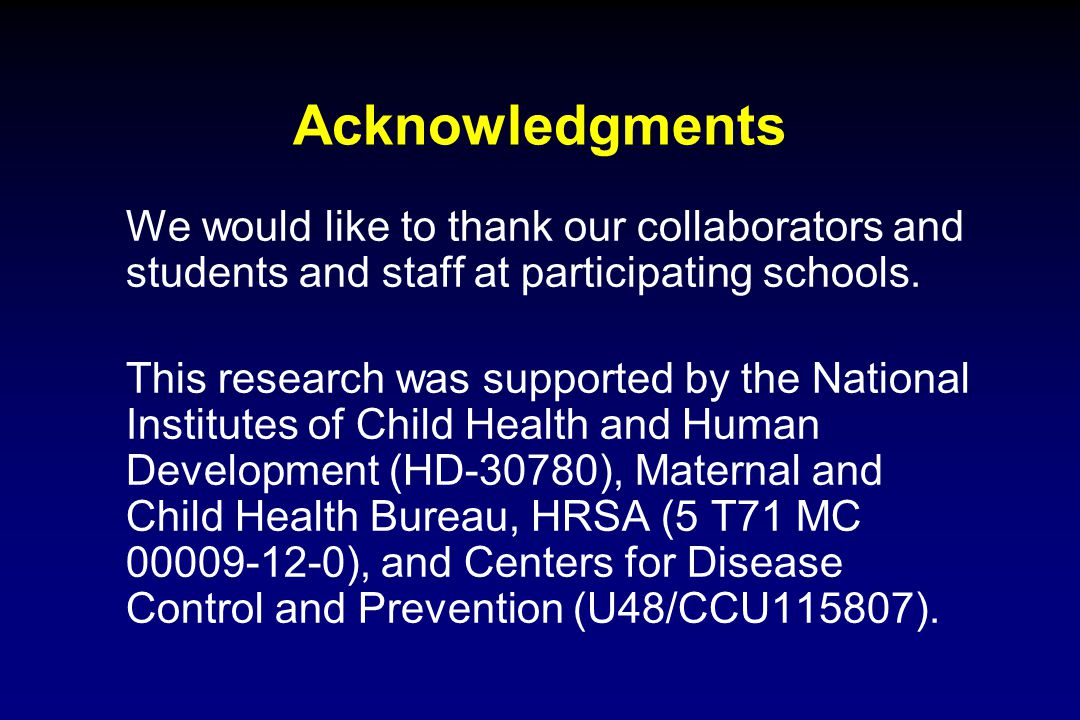 Acknowledgments We would like to thank our collaborators and students and staff at participating schools. This research was supported by the National