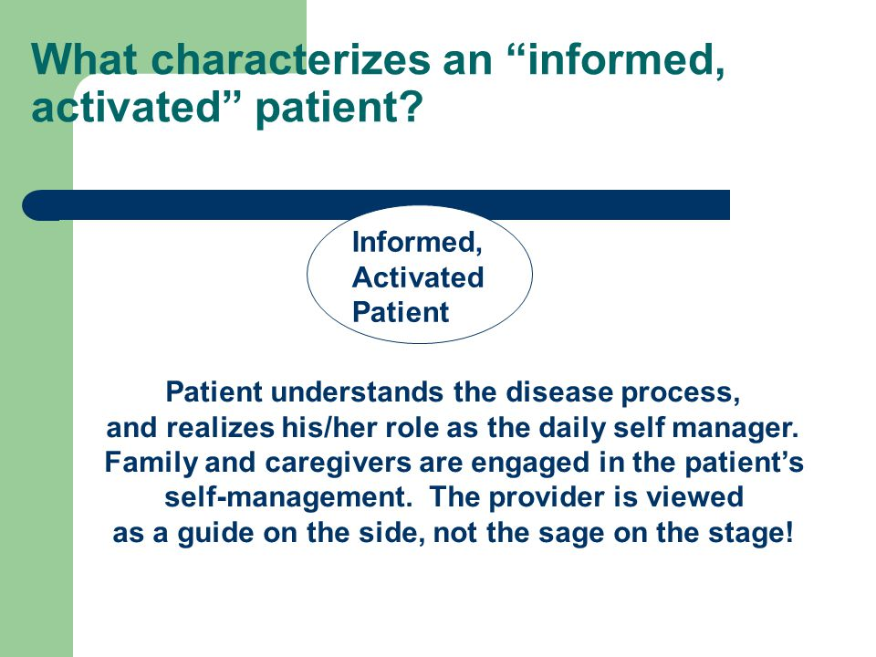 What characterizes an informed, activated patient.