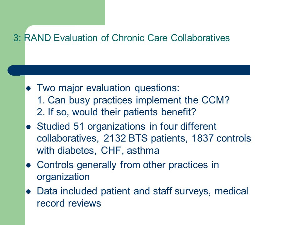 3: RAND Evaluation of Chronic Care Collaboratives Two major evaluation questions: 1.