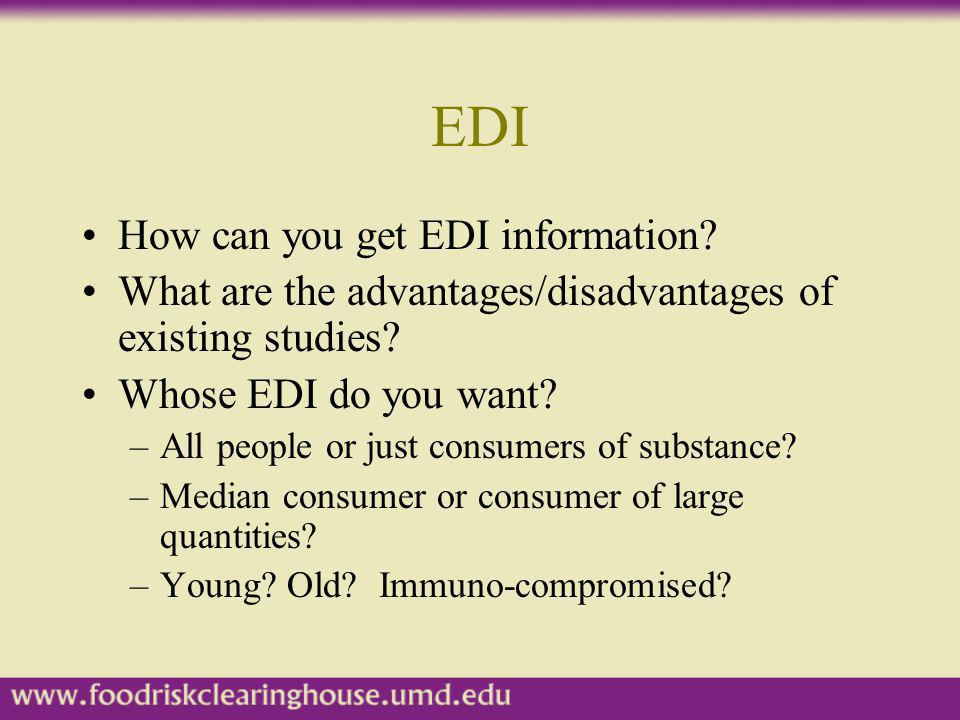 EDI How can you get EDI information? What are the advantages/disadvantages of existing studies? Whose EDI do you want? –All people or just consumers o