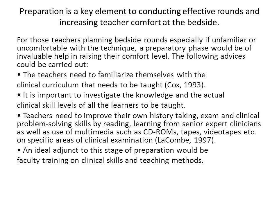 Preparation is a key element to conducting effective rounds and increasing teacher comfort at the bedside. For those teachers planning bedside rounds