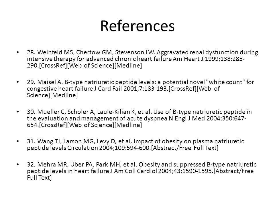 References 28.Weinfeld MS, Chertow GM, Stevenson LW.