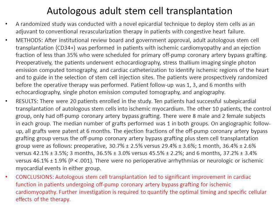 Autologous adult stem cell transplantation A randomized study was conducted with a novel epicardial technique to deploy stem cells as an adjuvant to c
