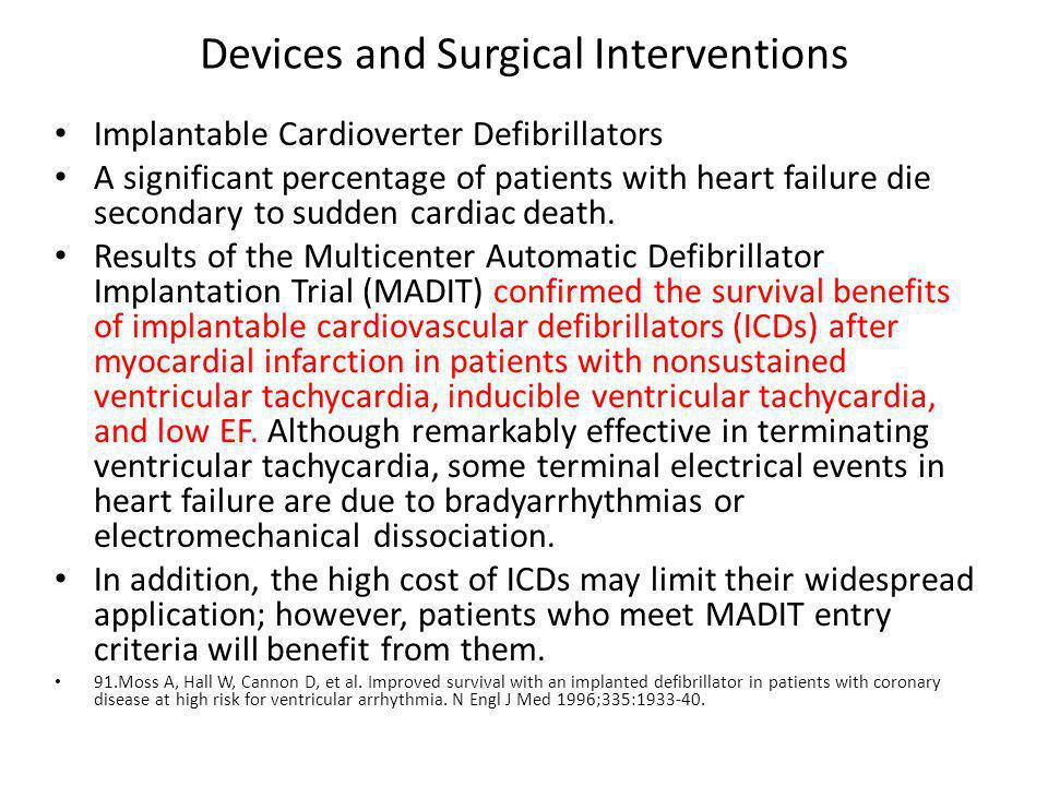 Devices and Surgical Interventions Implantable Cardioverter Defibrillators A significant percentage of patients with heart failure die secondary to sudden cardiac death.