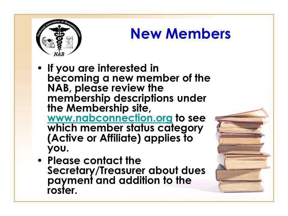 New Members If you are interested in becoming a new member of the NAB, please review the membership descriptions under the Membership site, www.nabconnection.org to see which member status category (Active or Affiliate) applies to you.