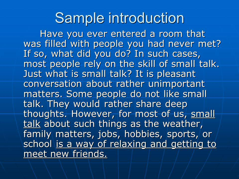 Sample introduction Have you ever entered a room that was filled with people you had never met.