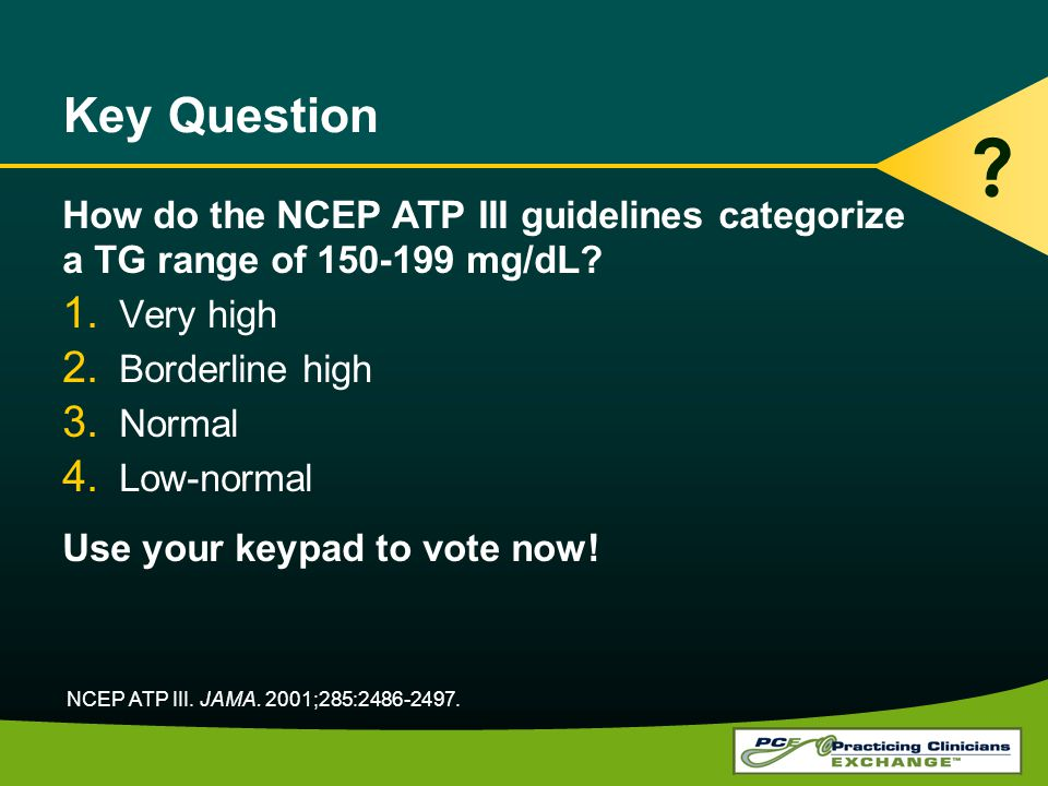 Key Question How do the NCEP ATP III guidelines categorize a TG range of 150-199 mg/dL.