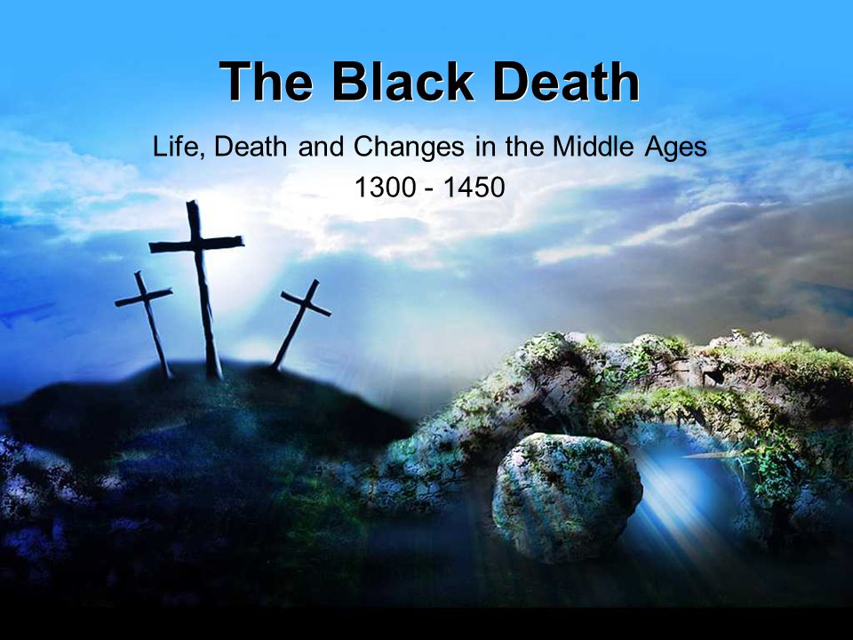 How do you think the Black Death would change how people looked at the world.