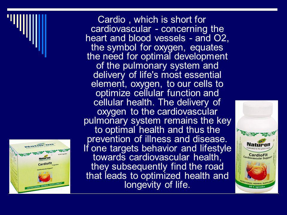 Cardio, which is short for cardiovascular - concerning the heart and blood vessels - and O2, the symbol for oxygen, equates the need for optimal devel