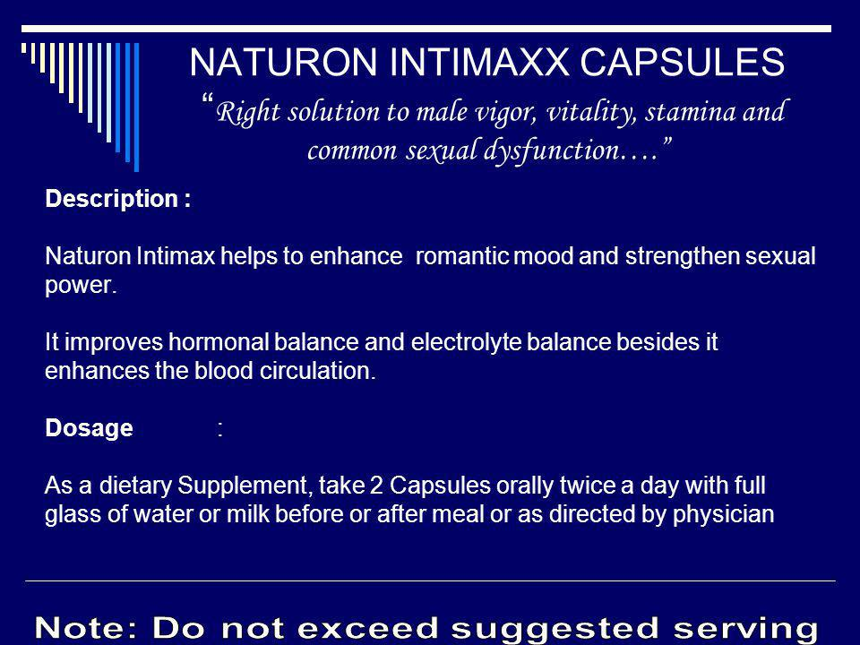 Description : Naturon Intimax helps to enhance romantic mood and strengthen sexual power. It improves hormonal balance and electrolyte balance besides