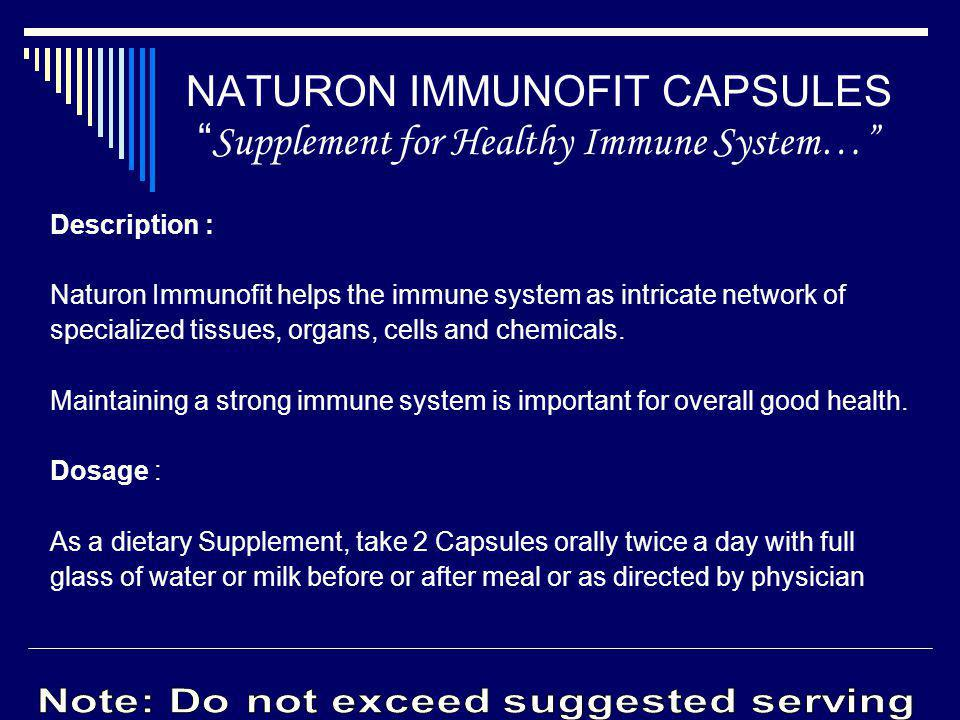 Description : Naturon Immunofit helps the immune system as intricate network of specialized tissues, organs, cells and chemicals. Maintaining a strong