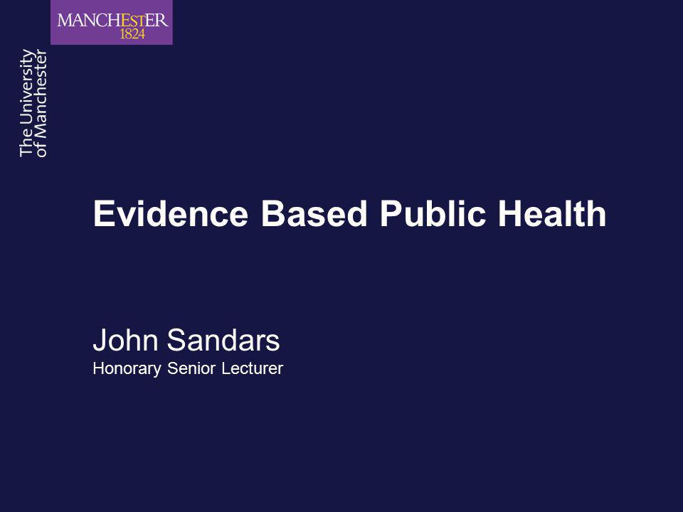 Evidence Based Public Health John Sandars Honorary Senior Lecturer