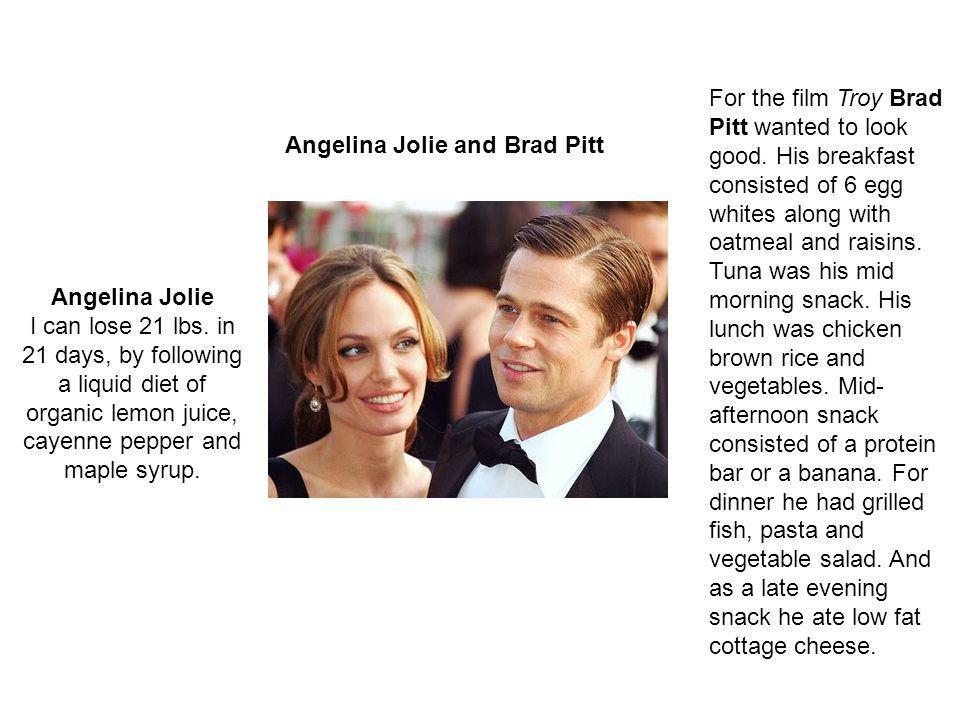 Angelina Jolie and Brad Pitt Angelina Jolie I can lose 21 lbs.