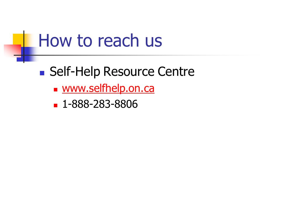 How to reach us Self-Help Resource Centre www.selfhelp.on.ca 1-888-283-8806