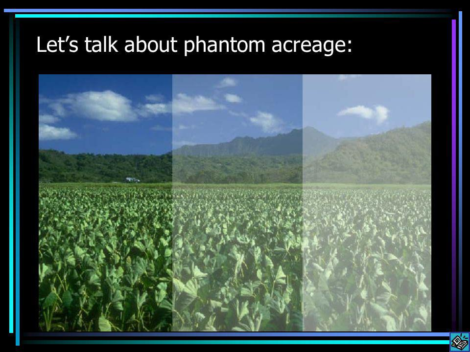 Lets talk about phantom acreage:
