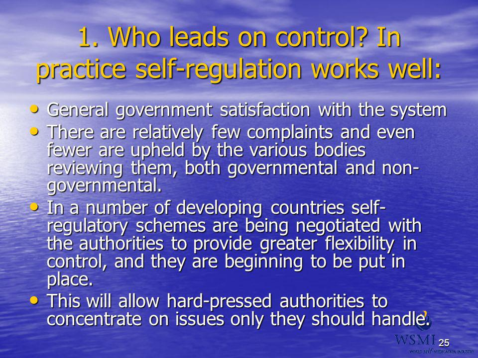 25 1. Who leads on control? In practice self-regulation works well: General government satisfaction with the system General government satisfaction wi