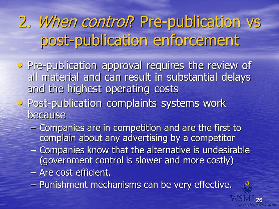 26 2. When control? Pre-publication vs post-publication enforcement Pre-publication approval requires the review of all material and can result in sub