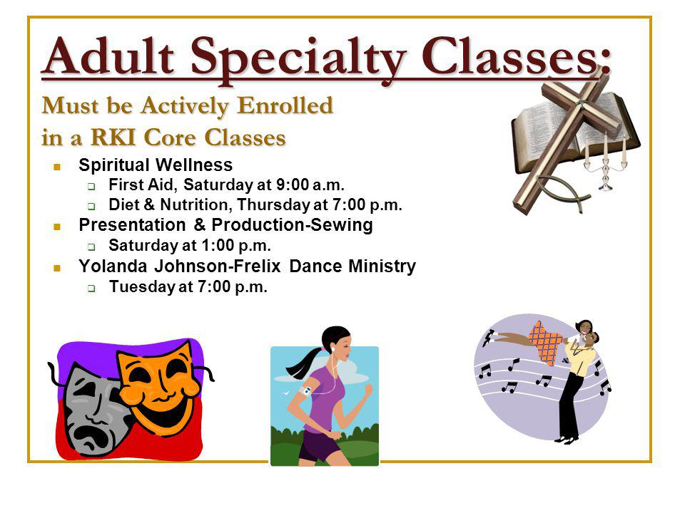 Adult Specialty Classes: Must be Actively Enrolled in a RKI Core Classes Spiritual Wellness First Aid, Saturday at 9:00 a.m.