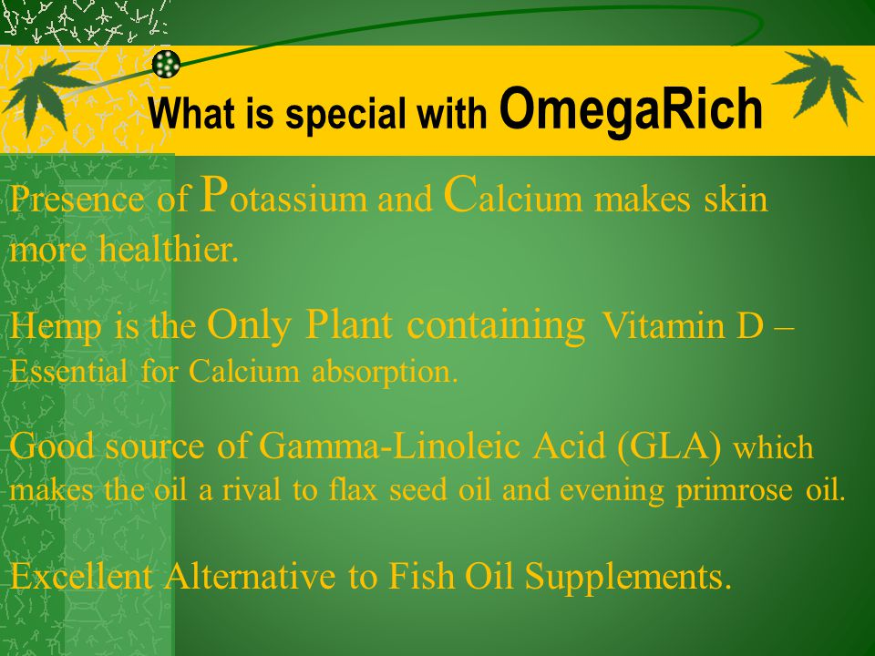 What is special with OmegaRich Presence of P otassium and C alcium makes skin more healthier.