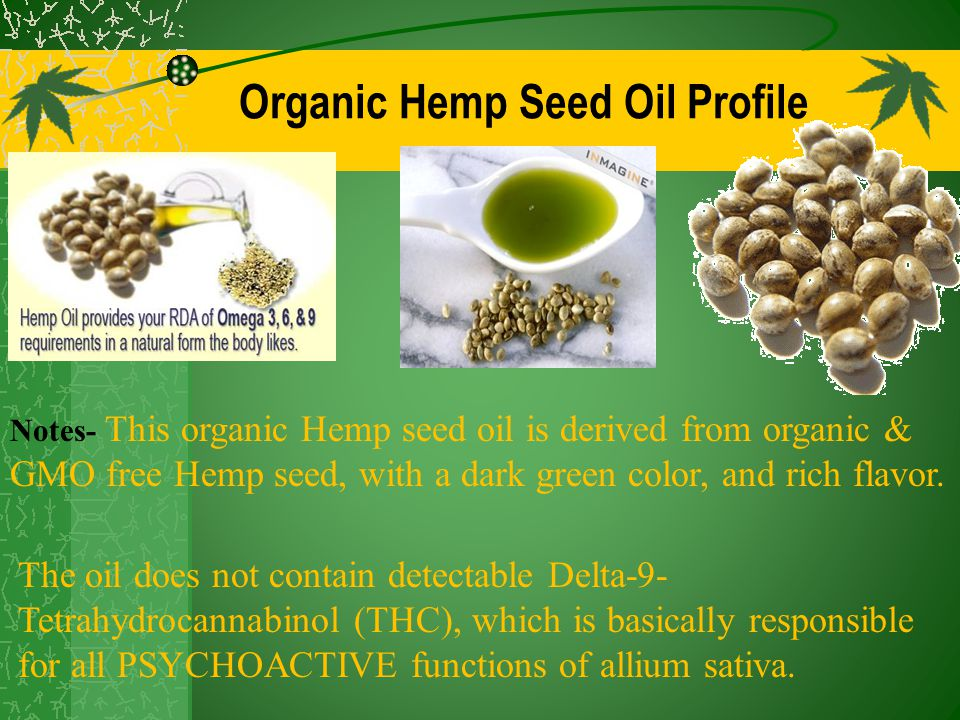 Organic Hemp Seed Oil Profile Notes- This organic Hemp seed oil is derived from organic & GMO free Hemp seed, with a dark green color, and rich flavor.
