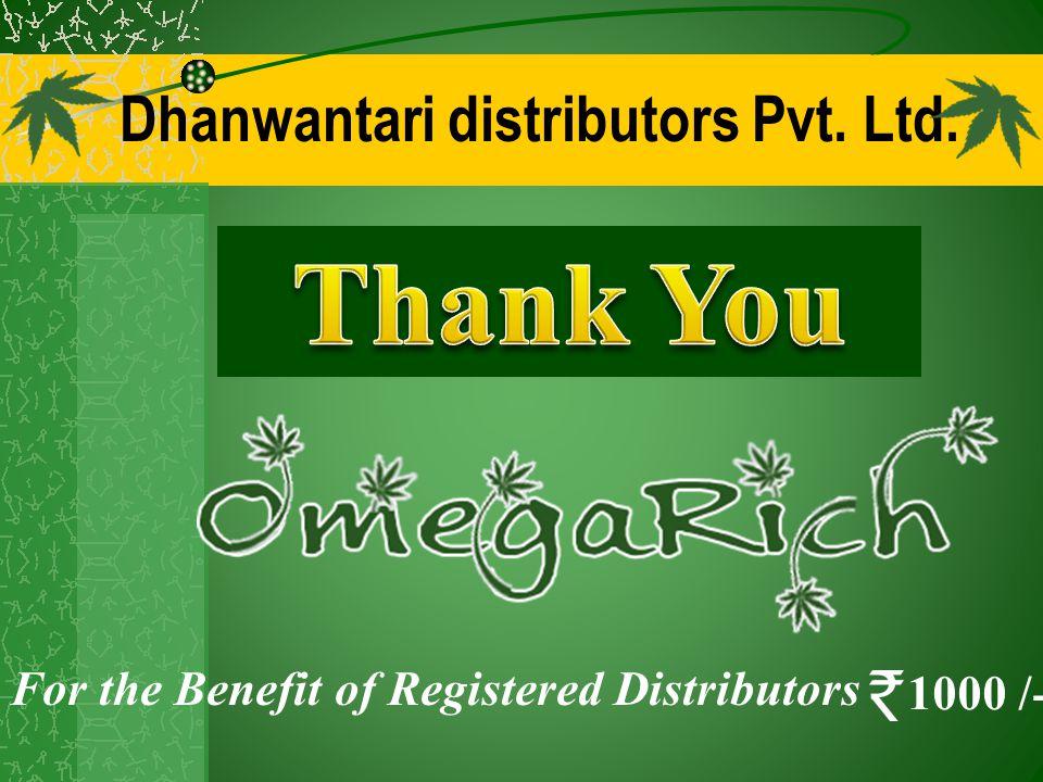 Dhanwantari distributors Pvt. Ltd. For the Benefit of Registered Distributors 1000 /-