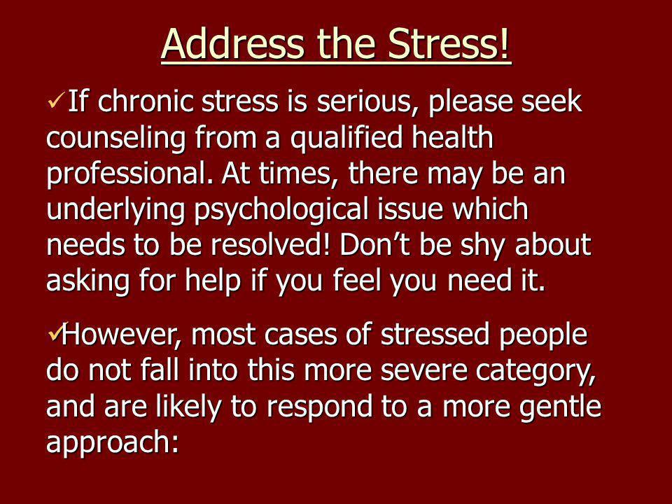 Address the Stress.